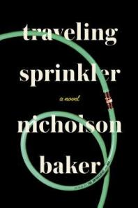 Traveling Sprinkler by Nicholson Baker cover